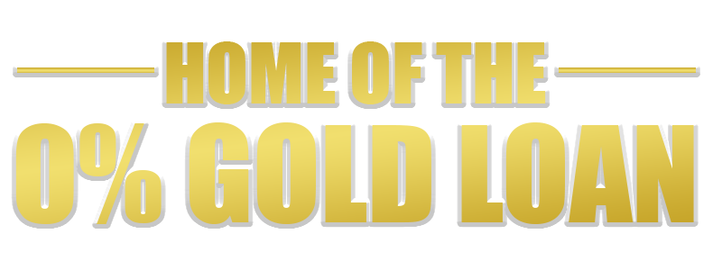 Home of the 0% Gold Loan
